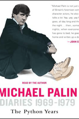 Diaries 1969-1979: The Python Years - Michael Palin