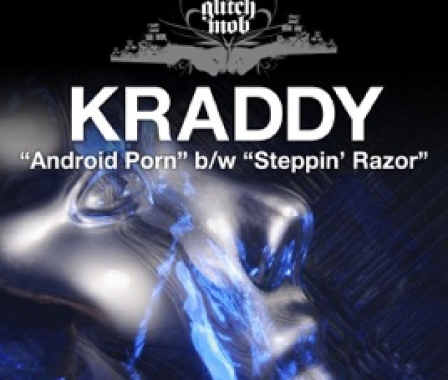 Android Porn Steppin Razor Single Kraddy