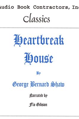 Heartbreak House (Unabridged) - George Bernard Shaw
