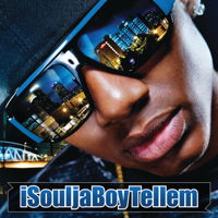 Crank That (Soulja Boy) Soulja Boy Tell 'Em