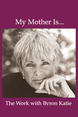 My Mother Is... (Unabridged  Nonfiction) - Byron Katie Mitchell