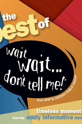 Best of Wait Wait . . . Don't Tell Me! (Unabridged) - National Public Radio