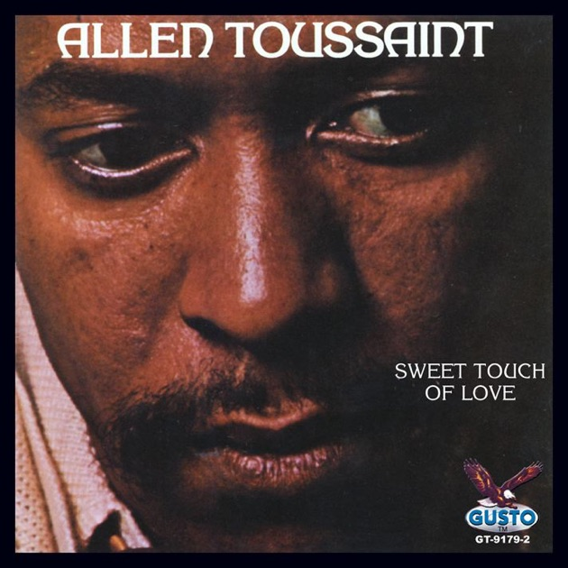 Sweet Touch of Love by Allen Toussaint on Apple Music