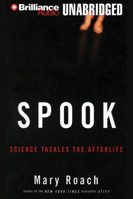 Spook: Science Tackles the Afterlife (Unabridged) - Mary Roach