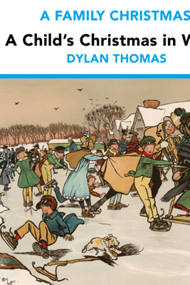 A Child's Christmas in Wales (from the Naxos Audiobook 'A Family Christmas') - Dylan Thomas