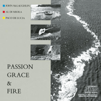 Passion, Grace and Fire Paco de Lucía, Al Di Meola & John McLaughlin MP3