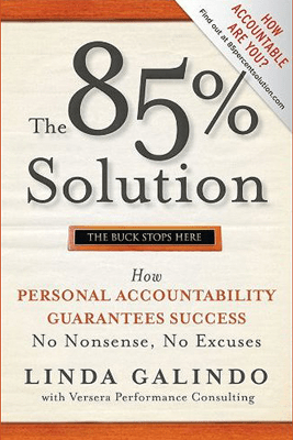 The 85% Solution: How Personal Accountability Guarantees Success - No Nonsense, No Excuses (Unabridged) - Linda Galindo
