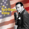 Bob Hope Show - Bob Hope Show: Guest Star James Stewart (Original Staging)  artwork