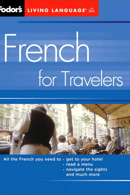 Fodor's French for Travelers (Original Staging Nonfiction) - Living Language