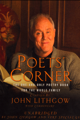 The Poets' Corner: The One-and-Only Poetry Book for the Whole Family (Unabridged) - John Lithgow