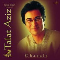 Ab Kya Ghazal Sunaoon Talat Aziz MP3