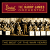 The Harry James Orchestra - The Harry James Orchestra: The Best of the War Years  artwork
