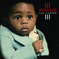 Tha Carter III - Lil Wayne mp3 download