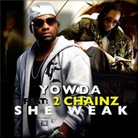 She Weak (feat. 2 Chainz) - Single - Yowda mp3 download