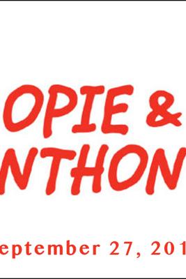 Opie & Anthony, Dinesh D'Souza and Iliza Shlesinger, September 27, 2012 - Opie & Anthony