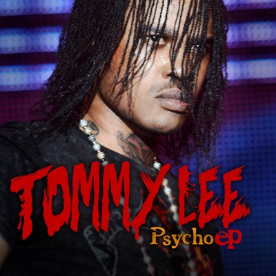 Tommy Lee Sparta: Psycho EP - Tommy Lee Sparta Mp3 Download