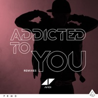Addicted To You (Remixes) - EP - Avicii mp3 download