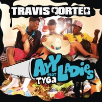Ayy Ladies (feat. Tyga) - Single - Travis Porter mp3 download
