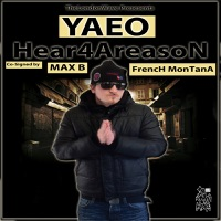 Hear4AreasoN (feat. Max B & French Montana) - Single - Yaeo mp3 download
