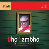 Bho Shambo Raga - Revathi Tala - Adi Maharajapuram Santhanam MP3