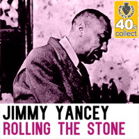 Rolling the Stone (Remastered) Jimmy Yancey MP3