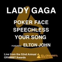 Poker Face / Speechless / Your Song (feat. Elton John) [Live from the 52nd Annual Grammy Awards] - Single - Lady Gaga mp3 download