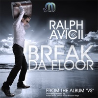 Break da Floor - EP - DJ Ralph & Avicii mp3 download