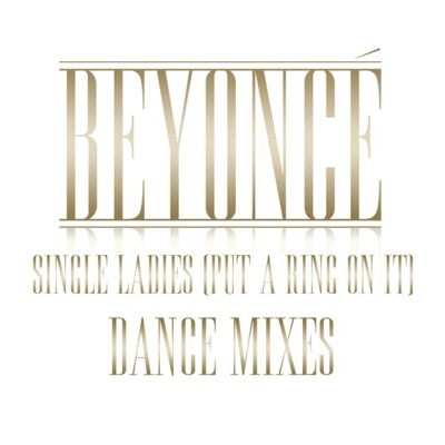 -Single Ladies (Put a Ring On It) [Dance Remixes] - Beyoncé mp3 download