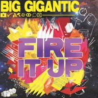 Fire It Up - Big Gigantic mp3 download