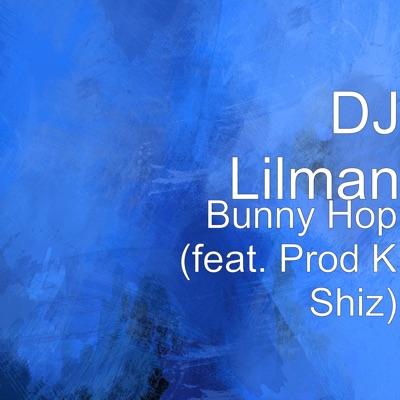 Bunny hop (feat. Prod k shiz) by dj lilman on amazon music.