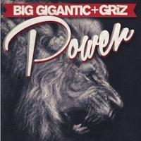 Power - Single - Big Gigantic & Griz mp3 download