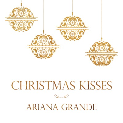 -Christmas Kisses - EP - Ariana Grande mp3 download
