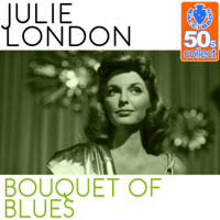 Bouquet of Blues (Remastered) Julie London