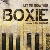 Let Me Show You (feat. Juelz Santana) - Single - Boxie mp3 download