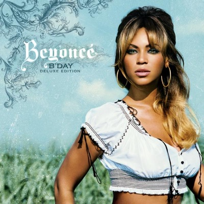 B'Day (Deluxe Edition) - Beyoncé mp3 download