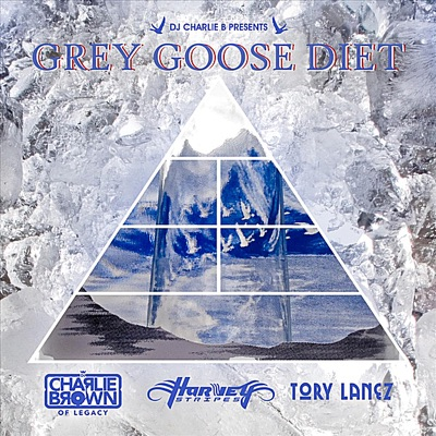 -Grey Goose Diet (feat. Harvey Stripes & Tory Lanez) - Single - Dj Charlie B mp3 download