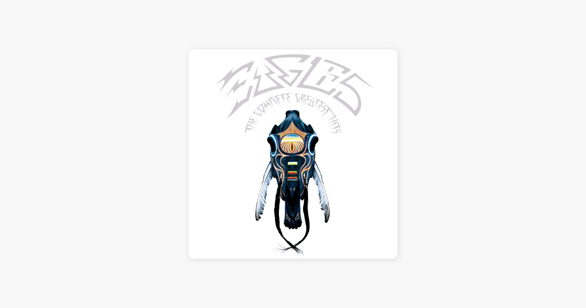 ‎The Complete Greatest Hits by Eagles on Apple Music