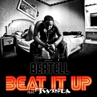 Beat It Up (Remix) [feat. Twista] - Single - Bertell mp3 download
