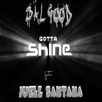 Gotta Shine (feat. Juelz Santana) - Single - Sal Good mp3 download