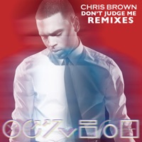 Don't Judge Me (Remixes) - EP - Chris Brown mp3 download