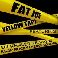 Yellow Tape (feat. Lil Wayne, A$AP Rocky, French Montana & DJ Khaled) - Single - Fat Joe mp3 download