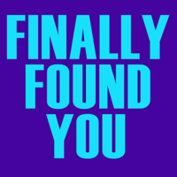 Finally Found You Finally Found You