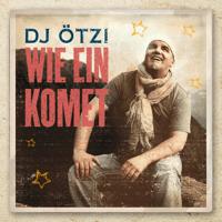 Wie ein Komet DJ Ötzi