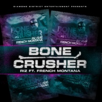 Bone Crusher (feat. French Montana) - Single - Riz mp3 download