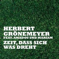 Zeit, dass sich was dreht (Deutsche Version) [feat. Amadou & Mariam & Mariam] Herbert Grönemeyer MP3