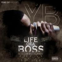 Life of a Boss - Young Chop, YB & Dj Victorious mp3 download