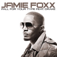 Fall for Your Type (feat. Drake) - Single - Jamie Foxx mp3 download