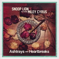 Ashtrays and Heartbreaks (feat. Miley Cyrus) - Single - Snoop Lion mp3 download