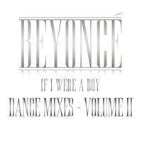 If I Were a Boy (Dance Mixes, Vol. II) - Beyoncé mp3 download