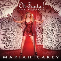 Oh Santa! (The Remixes) - EP - Mariah Carey mp3 download